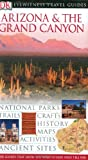 Arizona and the Grand Canyon (DK Eyewitness Travel Guides)