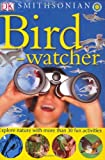 Smithsonian Bird-Watcher (Smithsonian Nature Activity Guides)