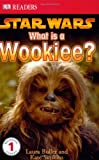 What is A Wookiee? (Dk Readers. Level 1)