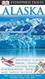 Alaska: Eyewitness Travel Guide
