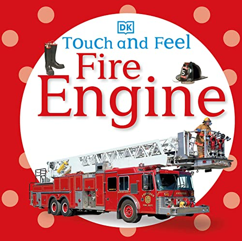 Touch and Feel: Fire Engine (Touch & Feel) - DK Publishing