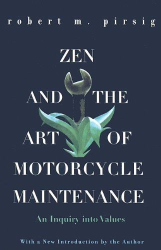 Zen and the Art of Motorcycle Maintenance: An Inquiry Into Values (Harper Perennial Modern Classics (Prebound))