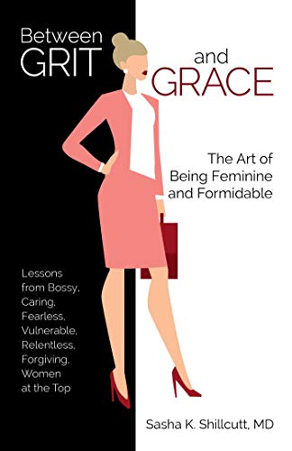 Between Grit and Grace: The Art of Being Feminine and Formidable