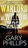 The Warlord of Willow Ridge by Gary Phillips