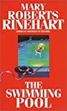 The Swimming Pool by  Mary Roberts-Rinehart, Mary Roberts Rinehart (Mass Market Paperback - May 2003)
