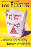 Bad Boys to Go by Lori Foster, Janelle Denison, Nancy Warren