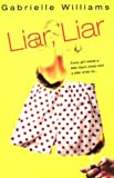 Liar, Liar by Gabrielle Williams