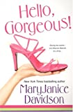Hello Gorgeous! by Maryjanice Davidson