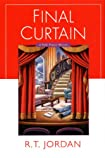 Final Curtain by Richard Tyler Jordan