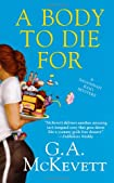 A Body To Die For by G. A. McKevett