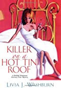 Killer On A Hot Tin Roof by Livia J. Washburn