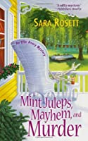 Mint Juleps, Mayhem, and Murder by Sara Rosett