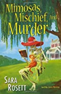 Mimosas, Mischief, and Murder by Sara Rosett