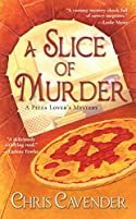 A Slice of Murder by Chris Cavender