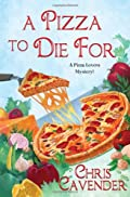 A Pizza To Die For by Chris Cavender