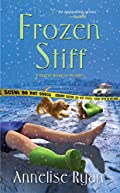 Frozen Stiff by Annelise Ryan