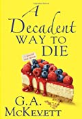 A Decadent Way To Die by G. A. McKevett