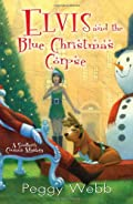 Elvis and the Blue Christmas Corpse by Peggy Webb