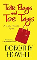 Tote Bags and Toe Tags by Dorothy Howell