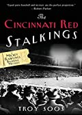 The Cincinnati Red Stalkings by Troy Soos