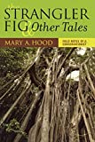 The Strangler Fig and Other Tales : Field Notes of a Conservationist