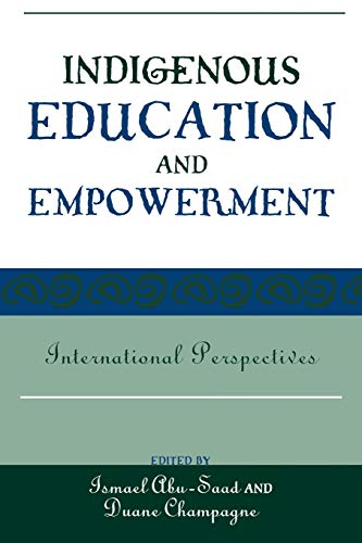 Indigenous Education and Empowerment: International Perspectives (Contemporary Native American Communities)