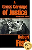 A Gross Carriage of Justice by  Robert L. Fish (Paperback - December 1999)