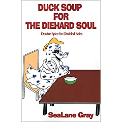 Duck Soup for the Diehard Soul: Double Spice for Disabled  Soles