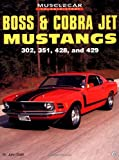 Boss & Cobra Jet Mustangs: 302, 351, 428, and 429