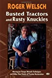 Busted Tractors and Rusty Knuckles