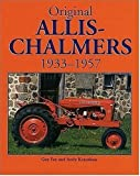  Original Allis-Chalmers Tractors 1933-1957