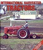 International Harvester Tractors 1955-1985