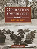 D-Day: Operation Overlord Day-by-Day
