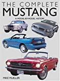 The Complete Mustang: A Model-By-Model History