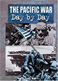 The Pacific War: Day By Day
