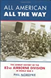 All American, All the Way: The Combat History of the 82nd Airborne Division in World War II