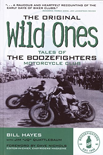 The Original Wild Ones: Tales of the Boozefighters Motorcycle Club - Bill Hayes, Jim QuattlebaumDave Nichols