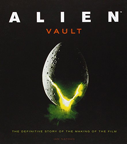 Alien Vault: The Definitive Story of the Making of the Film
