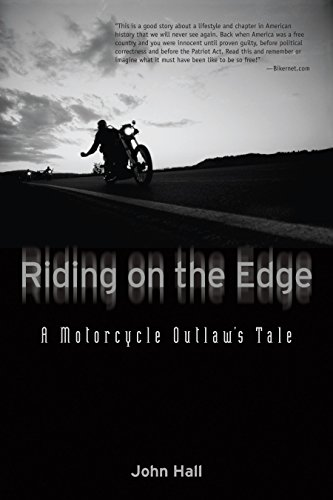 Riding on the Edge: A Motorcycle Outlaw's Tale - John Hall