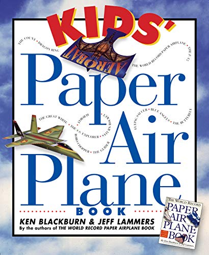 Kids' Paper Airplane Book, Ken Blackburn
