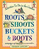 Roots, Shoots, Buckets & Boots : Gardening Together With Children