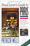 Food Lover's Guide to Paris, 4th edition