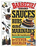 Barbeque Bible Sauces, Rubs and Marinades book