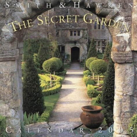 Smith & Hawken: The Secret Garden Wall Calendar 2005 (Smith & Hawken) by Smith & Hawken