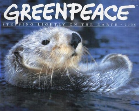 Greenpeace 2005 Calendar: Stepping Lightly on the Earth