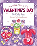 All New Crafts for Valentine's Day (All-New Holiday Crafts for Kids)