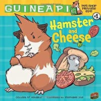 Hamster and Cheese by Colleen A. F. Venable