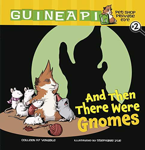 Guinea Pig: Pet Shop Private Eye: And Then There Were Gnomes cover