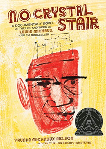 [No Crystal Stair: A Documentary Novel of the Life and Work of Lewis Michaux, Harlem Bookseller]