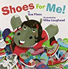Shoes for Me! (Pinwheel Books) by Sue Fliess